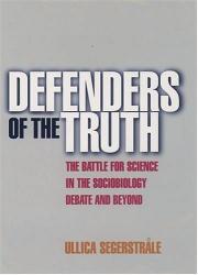 Ullica Segerstrale: Defenders of the Truth: The Sociobiology Debate