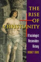 Rodney Stark: The Rise of Christianity