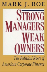 Mark J. Roe: Strong Managers, Weak Owners