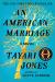Tayari Jones: An American Marriage: A Novel (Oprah's Book Club 2018 Selection)