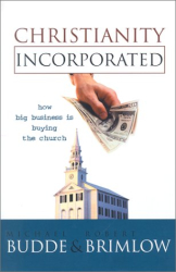 Michael L. Budde: Christianity Incorporated: How Big Business Is Buying the Church