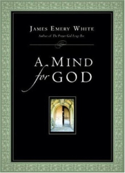 James Emery White: A Mind for God