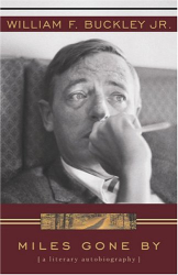 William F. Buckley Jr.: Miles Gone By: A Literary Autobiography