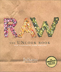 Juliano Brotman: Raw: The Uncook Book: New Vegetarian Food for Life
