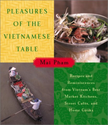 : Pleasures of the Vietnamese Table