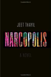 Jeet Thayil: Narcopolis: A Novel