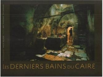 Meunier/Telmissany/Gandossi.: Les derniers bains du Caire