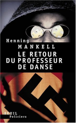 Henning Mankell: Le retour du professeur de danse