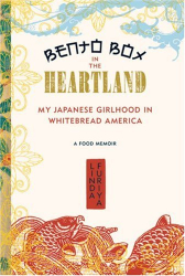 Linda Furiya: Bento Box in the Heartland: My Japanese Girlhood in Whitebread America