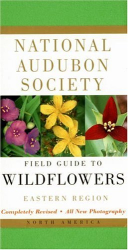NATIONAL AUDUBON SOCIETY: National Audubon Society Field Guide to North American Wildflowers: Eastern Region