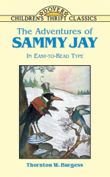 Thornton W. Burgess: The Adventures of Sammy Jay (Childrens's Thrifts)