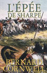 Bernard Cornwell: L'épée de Sharpe : Richard Sharpe et la campagne de Salamanque