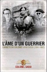 Jean Sassi: L'âme d'un guerrier : Carnets du colonel Jean Sassi (1941-1962)