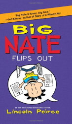 Lincoln Peirce: Big Nate Flips Out