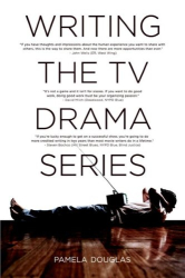 Pamela Douglas: Writing the TV Drama Series