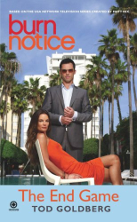 Tod Goldberg: Burn Notice: The End Game