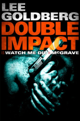: Double Impact (Watch Me Die & McGrave)