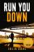 Julia Dahl: Run You Down