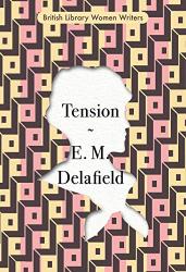 E.M. Delafield: Tension