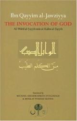Ibn Qayyim al-Jawziyya: Ibn Qayyim al-Jawziyya on the Invocation of God (Islamic Texts Society)