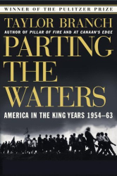 Taylor Branch: Parting the Waters : America in the King Years 1954-63