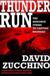 David Zucchino: Thunder Run: The Armored Strike to Capture Baghdad