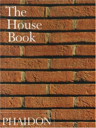 Phaidon Press: The House Book