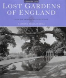 "Kathryn Bradley-Hole: Lost Gardens of England (From the Archives of ""Country Life"")"