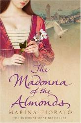 Marina Fiorato: The Madonna of the Almonds