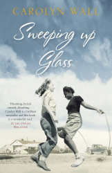 Carolyn Wall: Sweeping Up Glass