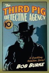 Bob Burke: The Third Pig Detective Agency