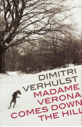 Dimitri Verhulst: Madame Verona Comes Down the Hill