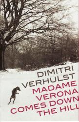 Dimitri Verhulst: Madame Verona Comes Down the Hill