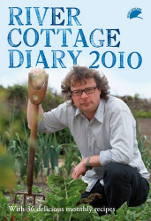 : River Cottage Diary 2010