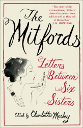 : The Mitfords: Letters Between Six Sisters