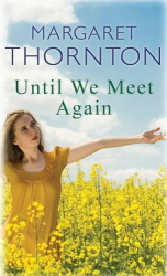 Margaret Thornton: Until We Meet Again