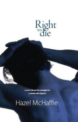 Hazel McHaffie: Right to Die