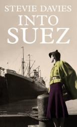 Stevie Davies: Into Suez