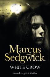 Marcus Sedgwick: White Crow