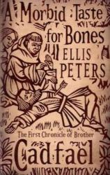 Ellis Peters: A Morbid Taste for Bones