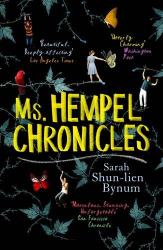 Sarah Shun-Lien Bynum: Ms Hempel Chronicles