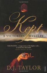 D J Taylor: Kept: A Victorian Mystery