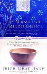 Thich Nhat Hanh: The Miracle Of Mindfulness