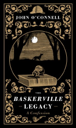 John O'Connell: The Baskerville Legacy: A Novel