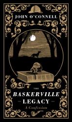 John O'Connell: The Baskerville Legacy: A Novel