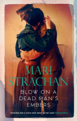 Mari Strachan: Blow on a Dead Man's Embers
