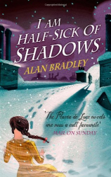 Alan Bradley: I Am Half-Sick of Shadows
