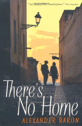 Alexander Baron: There's No Home