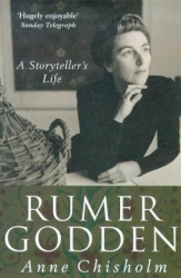 Anne Chisholm: Rumer Godden: A Storyteller's Life
