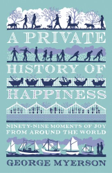 George Myerson: A Private History Of Happiness